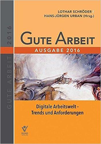 Gute Arbeit Ausgabe 2016 Lothar Schroder Hrsg Hans Jurgen Amazon De Bucher