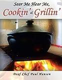 Sear Me Hear Me, Cookin' and Grillin', Deaf Chef Paul Hansen, 1477276831