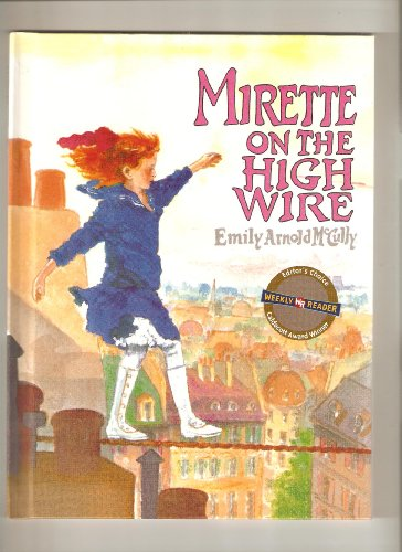 Mirette on the High Wire *Caldecott Award Winner