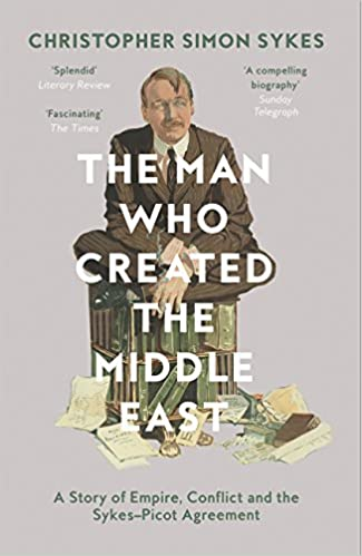 Amazon The Man Who Created The Middle East 9780008121938