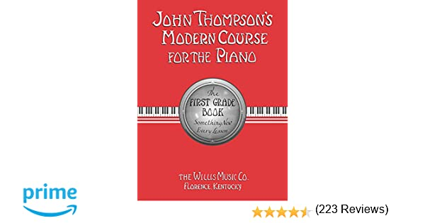 John Thompson's Modern Course for the Piano: First Grade Book ...
