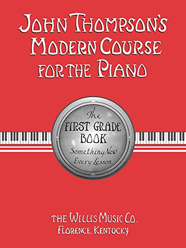 John Thompsons Modern Course For The Piano  First Grade Book
