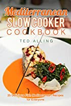 MEDITERRANEAN SLOW COOKER COOKBOOK: 25 DELICIOUS FISH MEDITERRANEAN RECIPES FOR EVERYONE - BEST MEDITERRANEAN DIET SLOW COOKER BOOK