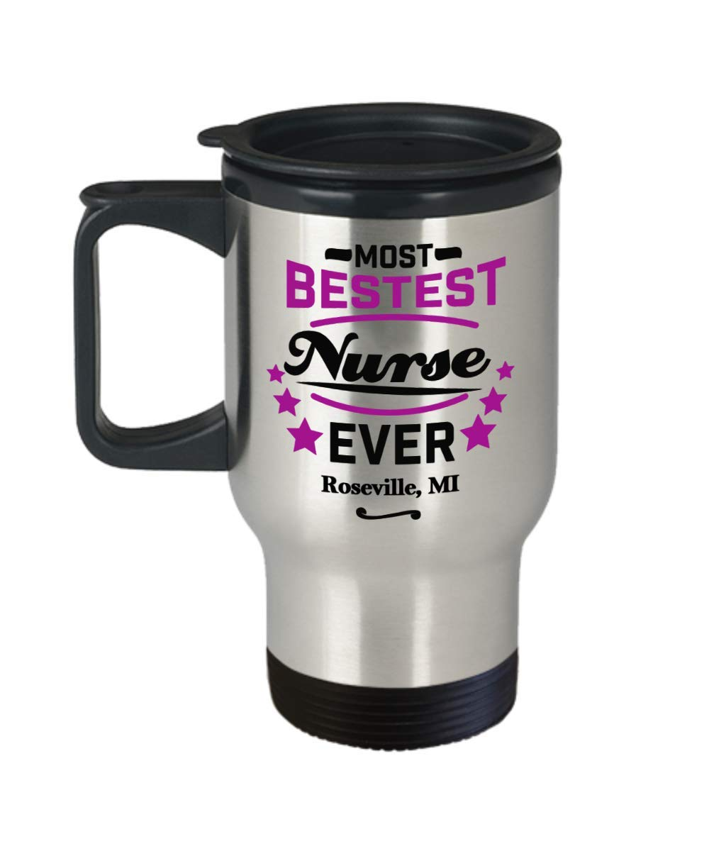 """Nurse Travel Mug:""""Most Bestest Nurse Ever In Roseville, MI"""" Tea Thermos Cup, Graduation/Congratulation Tumbler Gift For Females, Local & Personal For Nursing/Coworkers In Michigan"""