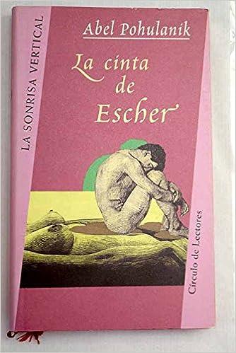 La cinta de Escher: Abel Pohulanik: 9788422669623: Amazon ...