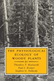 The Physiological Ecology of Woody Plants, Kozlowski, Theodore T. and Kramer, Paul J., 0124241603