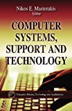 Computer Systems, Support and Technology, Nikos E. Mastorakis, 1611227593