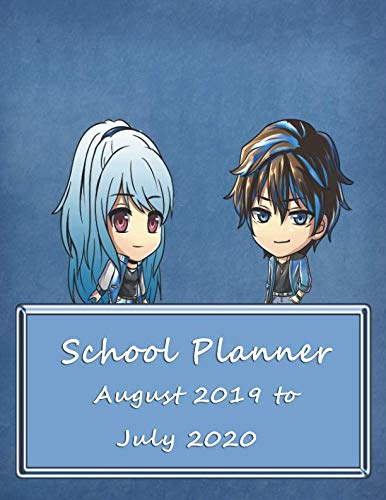 School Planner August 2019 to July 2020: Weekly, Monthly and Yearly Calendar and Organizer (Anime School Planner)