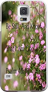 Case for Samsung Galaxy S5 Bible Verses,Samsung Galaxy S5 Christian Quotes Hard Slim Case Cover Protector Be Still, And Know That I Am God Psalm 46:10 Flowers in a long bright flowers for LXR case