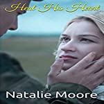 Heal His Heart | Natalie Moore