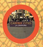 Carfree Cities by Crawford, J.H. ( Author ) ON Sep-06-2002, Paperback