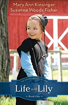 Life with Lily (The Adventures of Lily Lapp Book #1) by [Kinsinger, Mary Ann, Fisher, Suzanne Woods]
