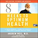 Eight Weeks to Optimum Health Audiobook by Andrew Weil Narrated by Stephen Hoye