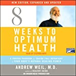 Eight Weeks to Optimum Health  | Andrew Weil M.D.