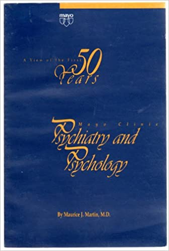 A View of the First 50 Years - Mayo Clinic Psychiatry and Psychology