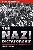 The Nazi Dictatorship: Problems and Perspectives of Interpretation (Hodder Arnold Publication)
