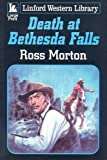 Death at Bethesda Falls, Ross Morton, 1847824323