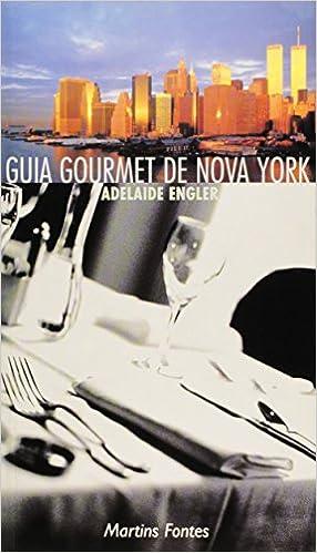 Guia Gourmet De Nova York (Em Portuguese do Brasil): Adelaide Engler: 9788533609952: Amazon.com: Books
