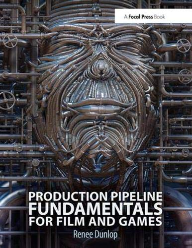 - Production Pipeline Fundamentals for Film and Games