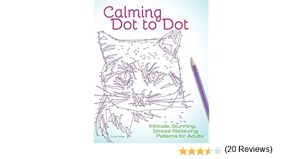 Calming Dot to Dot: Intricate, Stunning, Stress-Relieving Patterns ...