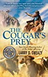 The Cougar's Prey, Larry D. Sweazy, 042524394X
