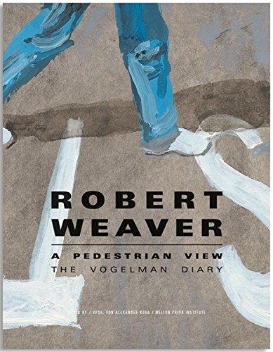 Robert Weaver - A pedestrian view: The Vogelman Diary