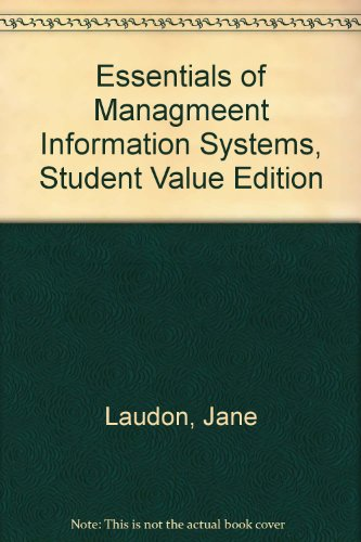 Essentials of Managmeent information Systems, Student Value Edition (8th Edition)