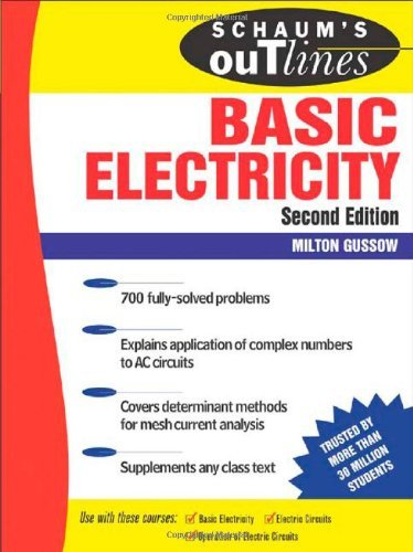 Schaum's Outline of Basic Electricity, 2nd edition (Schaum's Outline Series) by Milton Gussow (1-Jan-2007) Paperback