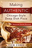 img - for Making AUTHENTIC Chicago-Style Deep Dish Pizza: Restaurant Secrets Revealed book / textbook / text book