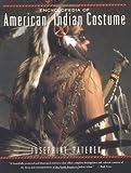 Encyclopedia of American Indian Costume, Josephine Paterek, 0393313824