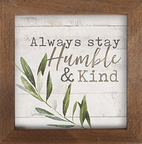 P. Graham Dunn Always Stay Humble and Kind Whitewash Greenery 7 x 7 Inch Pine Wood Framed Wall Art ()