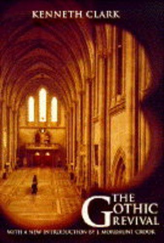 the gothic revival an essay in the history of taste kenneth  the gothic revival an essay in the history of taste kenneth clark 9780719554544 com books