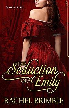 The Seduction of Emily by [Brimble, Rachel]