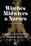 Witches, Midwives, and Nurses (2nd Ed.) (Contemporary Classics by Women (Feminist Press))