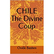 CHILE: The Divine Coup