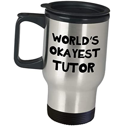 Amazon com: Worlds Okayest Tutor Travel Mug Gifts for Women
