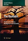 The Baobabs : Pachycauls of Africa, Madagascar and Australia, Wickens, Gerald E. and Lowe, Pat, 1402064306