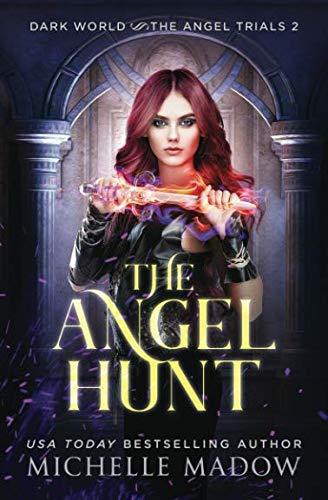 (The Angel Hunt (Dark World: The Angel Trials) (Volume 2))