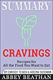 Summary: Cravings: Recipes for All the Food You Want to Eat