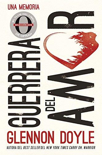 Guerrera del amor: Una memoria (Spanish Edition)