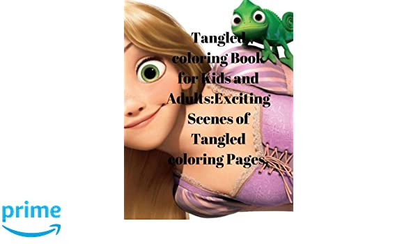 Tangled coloring Book for Kids and Adults:Exciting Scenes of Tangled ...