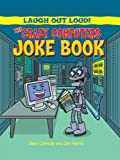 The Crazy Computers Joke Book (Laugh Out Loud)