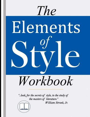 the-elements-of-style-workbook-grammar-and-writing-with-new-lessons-on-writing-with-style
