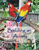 Building an Aviary, Robert G. Black, 0910335036