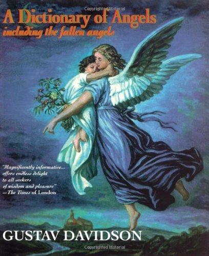A Dictionary of Angels: Including the Fallen Angels (List Of Angel Names In The Bible)