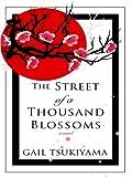 The Street of a Thousand Blossoms, Gail Tsukiyama, 1410404765