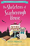 The Skeletons of Scarborough House: An absolutely hilarious cozy mystery (The Chapelwick Mysteries) (Volume 1)
