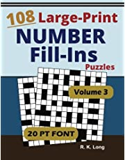 Large Print Number Fill-Ins, Volume 3: 108 Number Fill-In Puzzles in Large 20-point Font, Great for All Ages