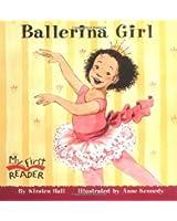Ballerina Girl (My First Reader (Paperback))