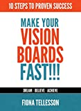 img - for MAKE YOUR VISION BOARDS FAST!!!: 10 STEPS TO PROVEN SUCCESS book / textbook / text book